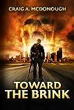 Toward the Brink (The Apocalyptic Plague Survival Series Book 1) by Craig A McDonough