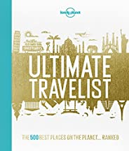 Lonely Planet's Ultimate Travelist: The 500 Best Places on the Planet...Ra