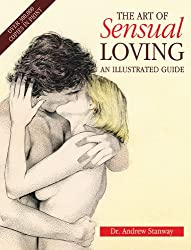 The Art of Sensual Loving: An Illustrated Guide