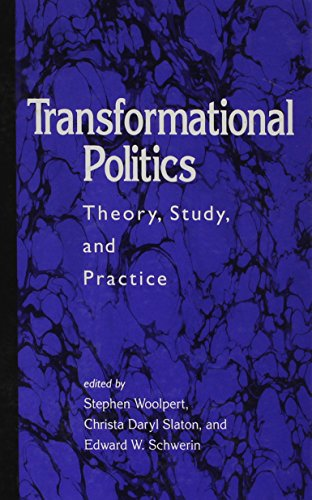 Transformational Politics: Theory, Study, and Practice