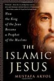 #3: The Islamic Jesus: How the King of the Jews Became a Prophet of the Muslims