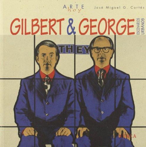 Gilbert & George: Escenarios Urbanos (Arte Hoy) por Jose Miguel G. Cortes