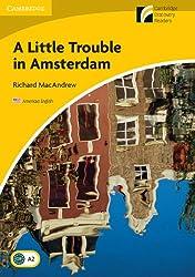 A Little Trouble in Amsterdam Level 2 Elementary/Lower-intermediate American English