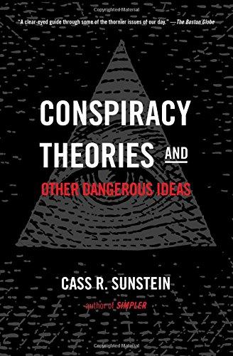 Conspiracy Theories and Other Dangerous Ideas por Cass R. Sunstein
