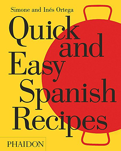 Quick And Easy Spanish Recipes (Cucina) por Simone y Inés Ortega