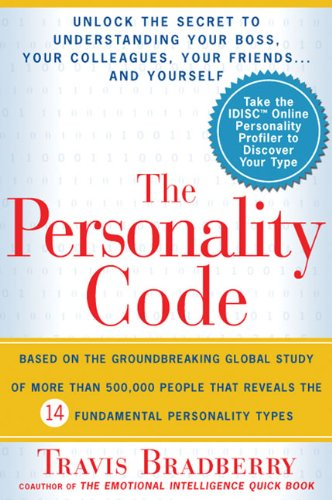 The Personality Code: Unlock the Secret to Understanding Your Boss, Your Colleagues, Your Friends...and Yourself! por Dr Travis Bradberry