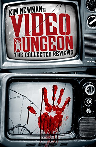 Kim Newman's Video Dungeon: The Collected Reviews por Kim Newman