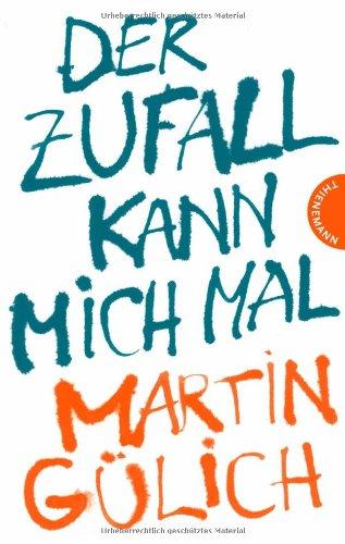 Buchseite und Rezensionen zu 'Der Zufall kann mich mal' von Martin Gülich