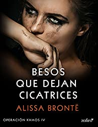 Besos que dejan cicatrices par Alissa Brontë