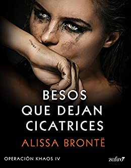 Besos que dejan cicatrices, Operación Khaos 04 – Alissa Brontë (Rom)  51nMy3scPNL._SX260_
