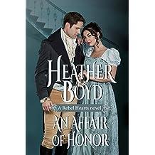 An Affair of Honor (Rebel Hearts Book 2)