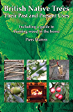 British Native Trees: Their Past and Present Uses (English Edition)