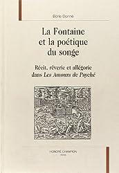 La Fontaine et la poétique du songe: Récit, rêverie et allégorie, dans Les Amours de Psyché