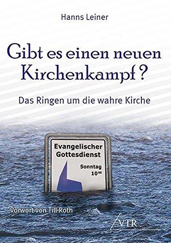 Preisvergleich Produktbild Gibt es einen neuen Kirchenkampf: Das Ringen um die wahre Kirche