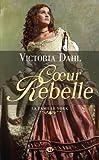 Telecharger Livres La famille York tome 1 Coeur rebelle de Victoria Dahl 2012 Poche (PDF,EPUB,MOBI) gratuits en Francaise
