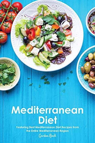 Mediterranean Diet: Featuring Best Mediterranean Diet Recipes from the Entire Mediterranean Region (English Edition)