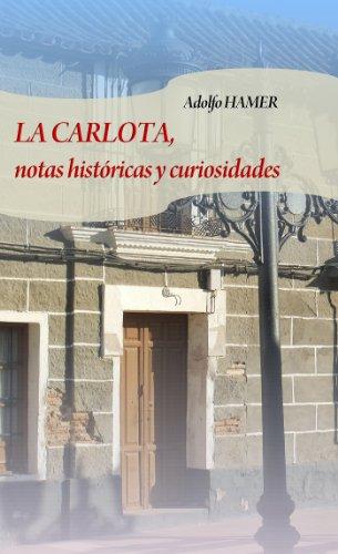 La Carlota, notas históricas y curiosidades por Adolfo Hamer