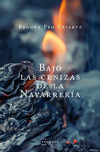 Bajo las cenizas de la Navarrería (Narrativa nº 5) eBook: Begoña ...