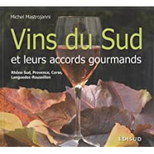 Vins du sud et leurs accords gourmands : Rhône sud, Provence, Corse, Languedoc-Roussillon