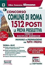 Concorso Comune di Roma. 1512 posti. Prova preselettiva. Manuale di preparazione per tutti i profili. Tomo II