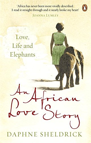 An African Love Story: Love, Life and Elephants por Dame Daphne Sheldrick