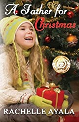A Father for Christmas: A Holiday Romance by Rachelle Ayala (2014-10-07)