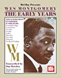 Partitions jazz&blues MEL BAY MONTGOMERY WES - THE EARLY YEARS + AUDIO ONLINE Guitare