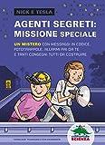 Agenti segreti: missione speciale. Un mistero con messaggi in codice, fototrappole, allarmi fai da te e tanti congegni tutti da costruire