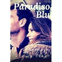 Paradiso Blu: Una historia de amor (Spanish Edition)