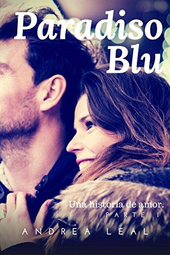 Descargar Libro Libro Paradiso Blu: Una historia de amor de Andrea Leal