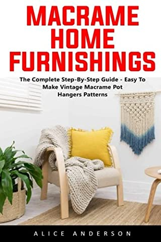 Macrame Home Furnishings: The Complete Step-By-Step Guide - Easy To Make Vintage Macrame Pot Hangers