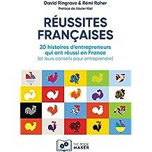 RÉUSSITES FRANÇAISES : 20 histoires d'entrepreneurs qui ont réussi en France (et leurs conseils pour entreprendre)
