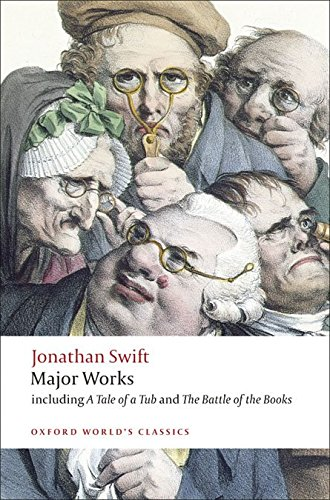 Oxford World's Classics: Major Works, Icluding A Tale of a Tub and The Battle of the Books (World Classics)