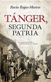Tánger, segunda patria par Rocío Rojas-Marcos
