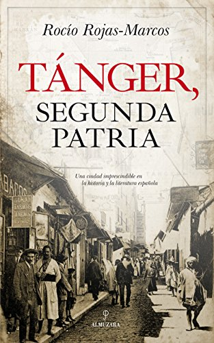 Tánger, segunda patria (Historia) por Rocío Rojas-Marcos