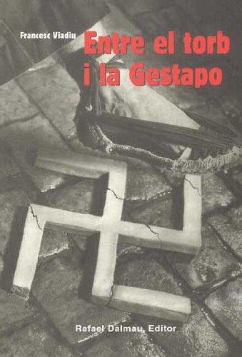 Entre el torb y la Gestapo por Francesc Viadiv i Vendrell