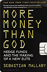 More Money Than God: Hedge Funds and the Making of the New Elite by Sebastian Mallaby (2012-11-15)