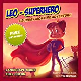 Image de Children's Book : Leo SuperHero - A Sunday Morning Adventure (Great Pictures Boo