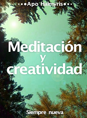 Meditación y creatividad: Siempre nueva por APO HALMYRIS