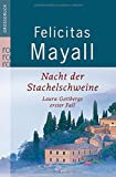 Nacht der Stachelschweine (Laura Gottberg ermittelt, Band 1) - Felicitas Mayall