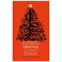 The Valancourt Book of Victorian Christmas Ghost Stories (English Edition)