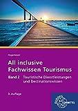 All inclusive - Fachwissen Tourismus Band 2: Touristische Dienstleistungen und Destinationswissen - Joanna Hagemeyer