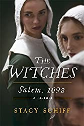 The Witches: Salem, 1692 by Stacy Schiff (2015-10-29)