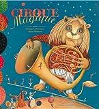 Cirque magique ou La malle aux étoiles / Philippe Lechermeier, Sacha Poliakova   POLIAKOVA, Sacha. Illustrateur