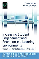 Increasing Student Engagement and Retention in e-Learning Environments: Web 2.0 and Blended Learning Technologies: v.6G (Cutting-edge Technologies in Higher Education)