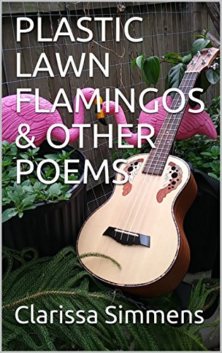 PLASTIC LAWN FLAMINGOS & OTHER POEMS (English Edition) eBook ...