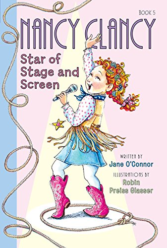 Fancy Nancy: Nancy Clancy, Star of Stage and Screen por Jane O'Connor