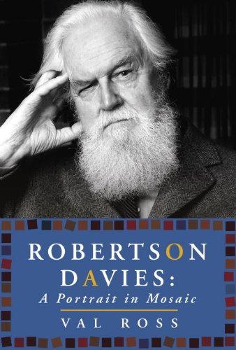 Robertson Davies: A Portrait in Mosaic