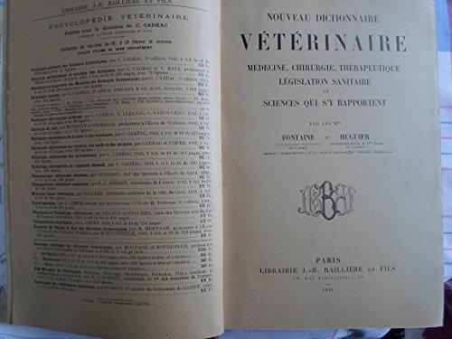 Nouveau dictionnaire vétérinaire : Médecine, chirurgie, thérapeutique, législation sanitaire et sciences qui s'y rapportent, par les Drs Fontaine,... et Huguier