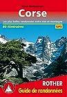 Corse - Les 77 plus belles randonnées entre mer et montagne, avec tracks GPS